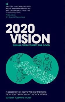 Description: 2020 Vision: Ending child poverty for good
